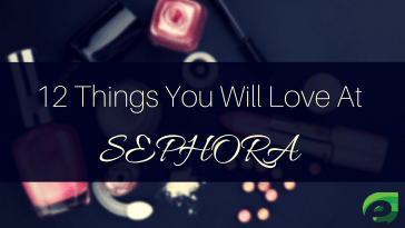 12 things you will love at sephora