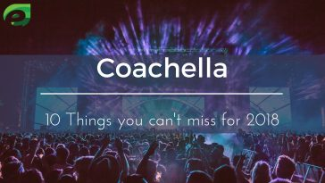 Coachella 2018- 10 things cant miss