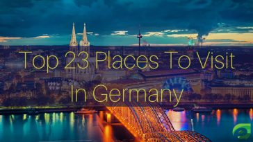 23 Places To Visit In Germany