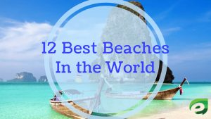 12 Best Beaches in the world