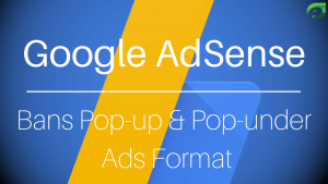 googl adsense bans pop up and pop under ads