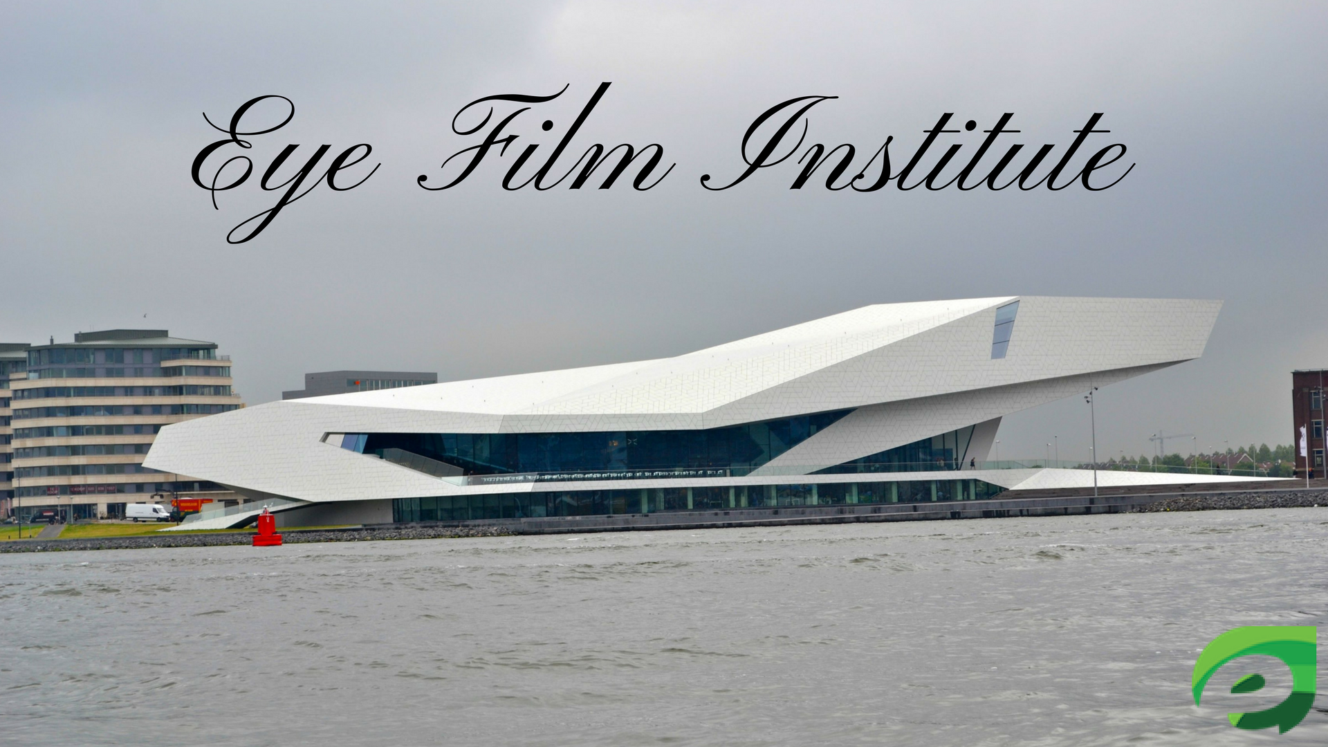 16 Places To Visit In Amsterdam- eye film institute