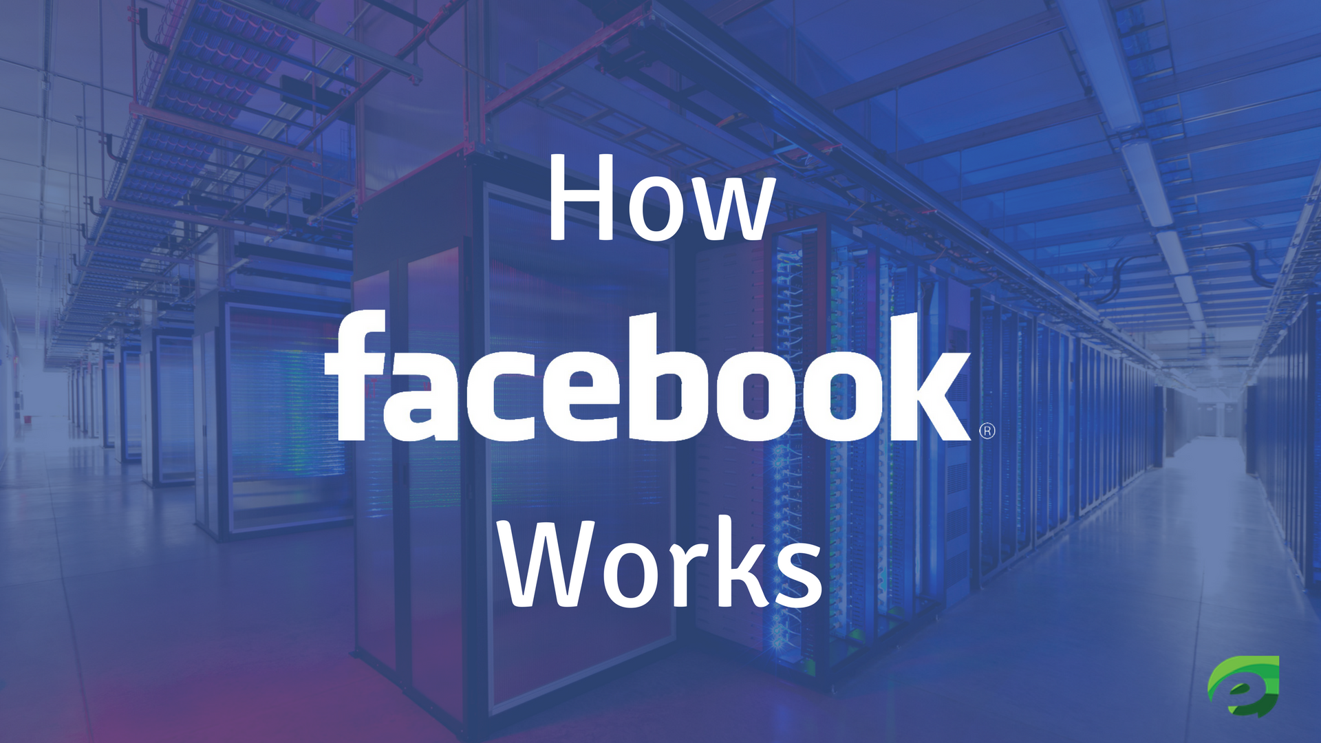 Featured image - How Facebook Works