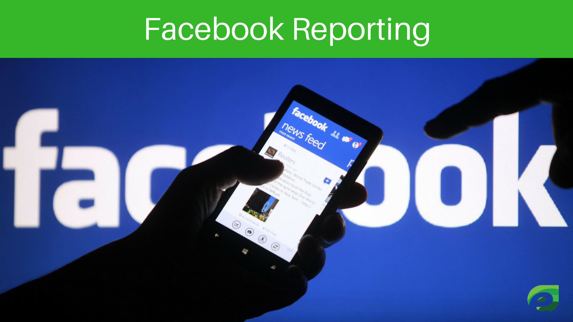 Facebook Reporting - How Facebook Works