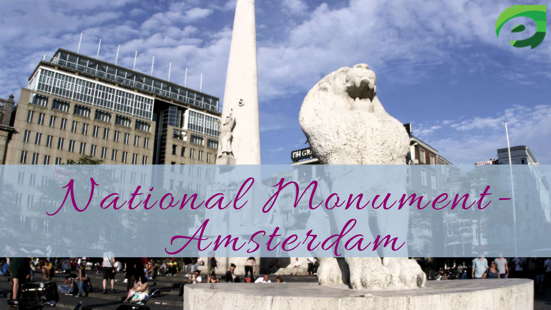 16 Places To Visit In Amsterdam- national monument