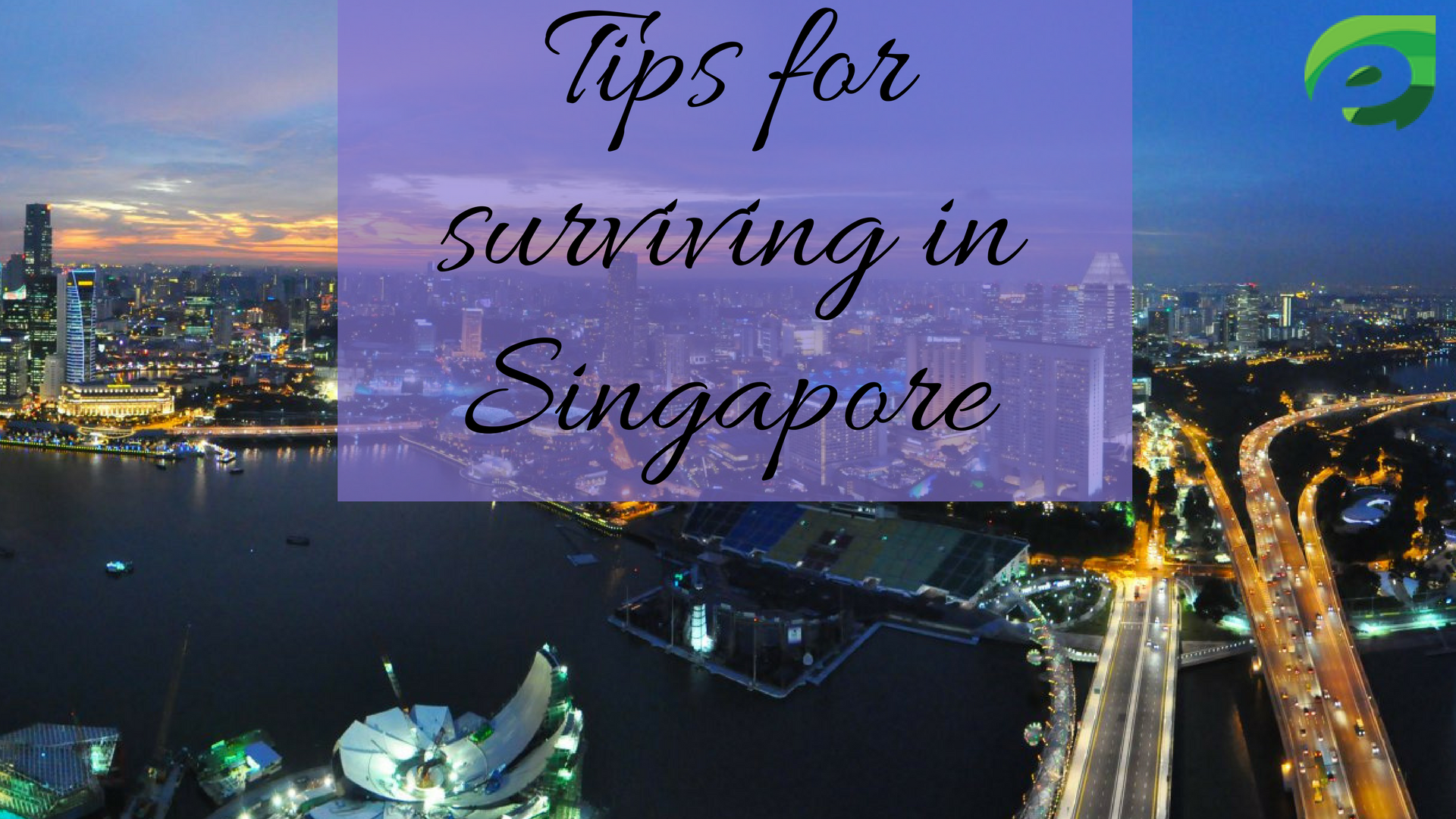 Singapore travel guide- tips for travel