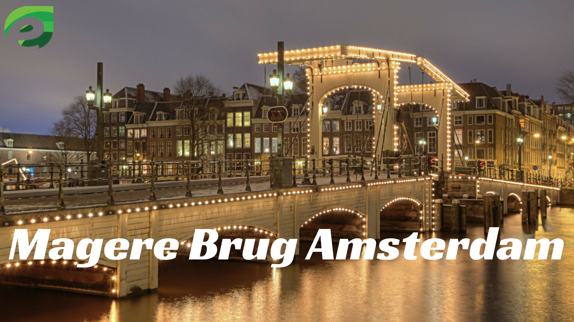 16 Places To Visit In Amsterdam- Magere brug