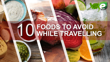 foods to avoid while traveling- featured