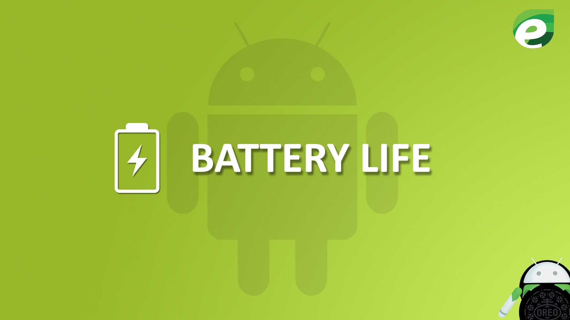 Android oreo- battery life