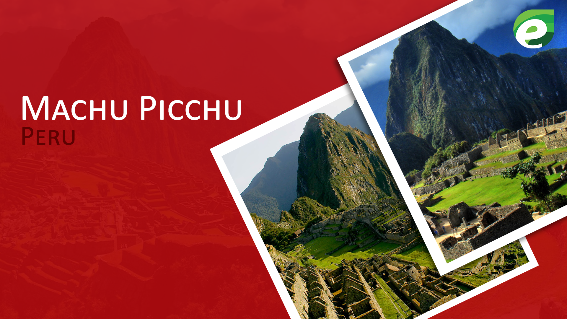 historical sites to visit- Machu Picchu, Peru