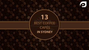 Best Coffee Cafes in Sydney