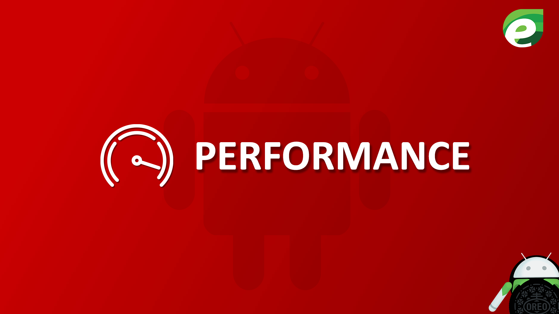 Android oreo- performance
