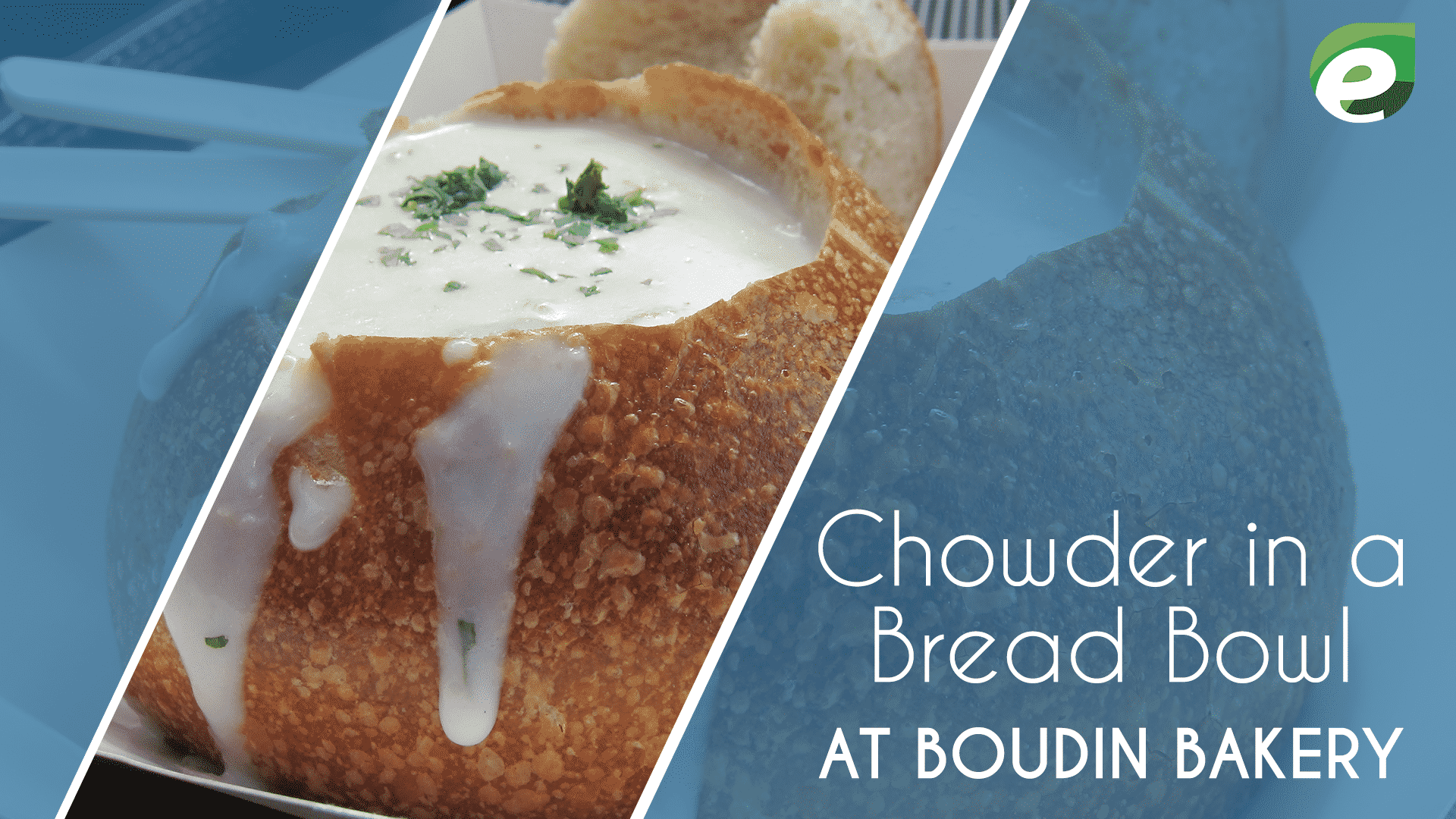 famous food in San Francisco- Chowder in a bread bowl