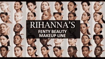 Rihanna's Fenty Beauty Makeup