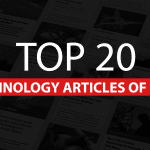 Top 20 Technology Articles of 2017